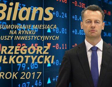 BILANS, czyli podsumowanie roku 2017 na rynku funduszy inwestycyjnych