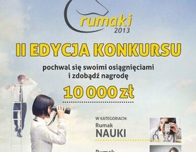 Ostatni dzwonek na zgłoszenia w konkursie Rumaki 2013