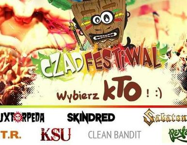 Zadecyduj kto zagra na Czad Festiwal