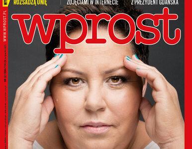 """Dorota Wellman: Nie mogę patrzeć na polityków. Co jeszcze w nowym """"Wprost""""?"""