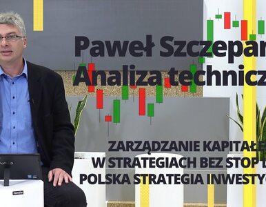 Paweł Szczepanik przedstawia: Zarządzanie kapitałem w strategiach bez...